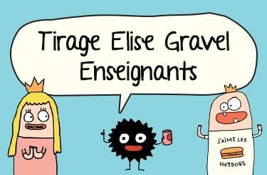 Tirage Elise Gravel - Enseignants!